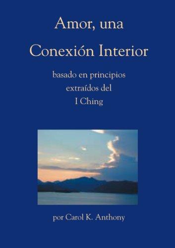 Amor, una Conexión Interior, basado en principios extraídos del I Ching