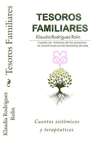 Tesoros Familiares: Cuentos sistemicos y terapeuticos Cuando las historias de los ancestros se transforman en herramientas de vida ✅