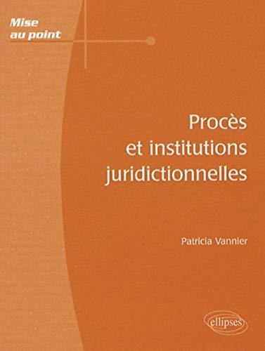 Procès et institutions juridictionnelles