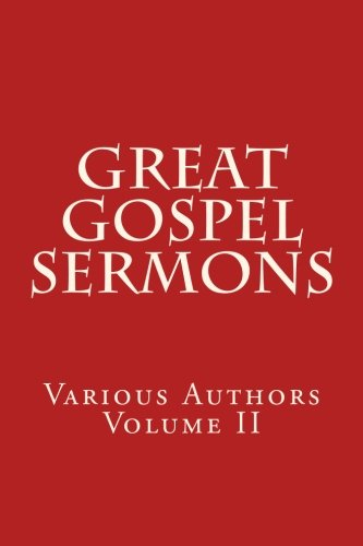 Great Gospel Sermons: Various Authors (Contemporary) PDF Books