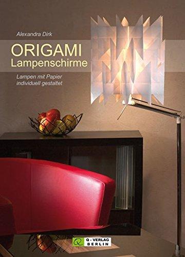 ORIGAMI Lampenschirme: Lampen mit Papier individuell gestaltet