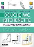 Douche - WC - Kitchenette : Réaliser un ensemble compact...