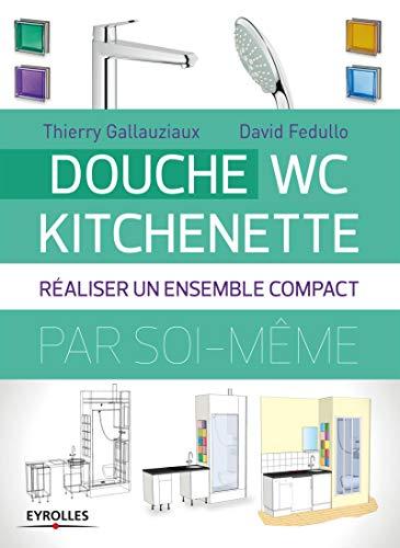 Douche - WC - Kitchenette : Réaliser un ensemble compact