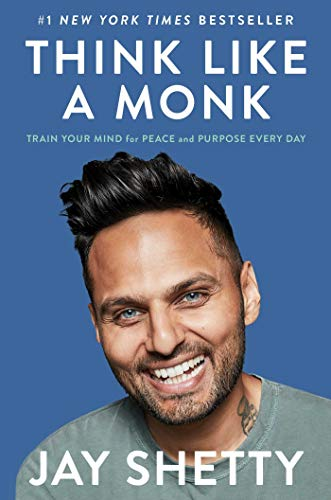 Compare Textbook Prices for Think Like a Monk: Train Your Mind for Peace and Purpose Every Day Illustrated Edition ISBN 9781982134488 by Shetty, Jay