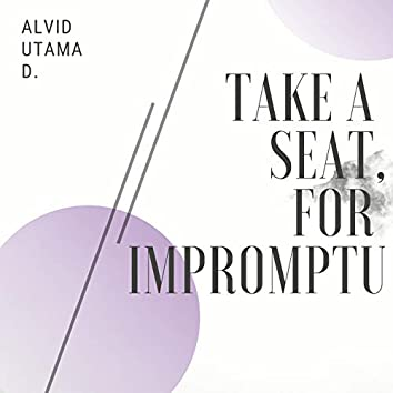 Take a Seat, for Impromptu
