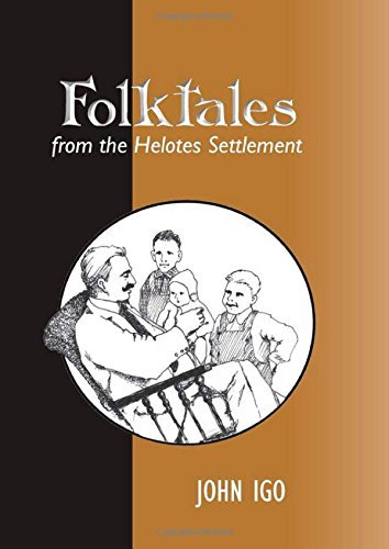 Folktales from the Helotes Settlement (Texas Folklore Society Extra Book) by John Igo (2014-12-08)