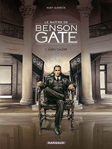Maître de Benson Gate (Le) - tome 1 - Adieu Calder