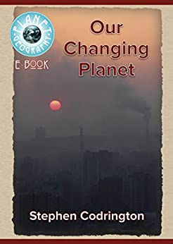 Our Changing Planet: 2nd edition (Planet Geography) (English Edition) por [Stephen Codrington]