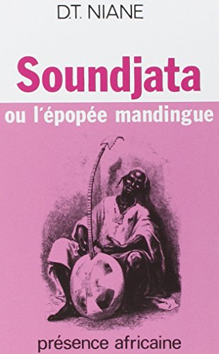 Soundjata, ё, mandingue L'épopée / Djibril Tamsir Niane