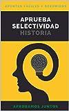 APRUEBA SELECTIVIDAD. HISTORIA: APUNTES RESUMIDOS