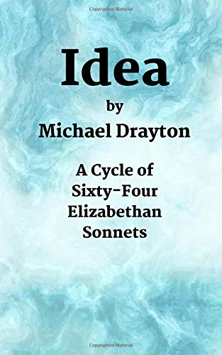 Idea: A Cycle of Sixty-Four Elizabethan Sonnets (Poetry for Personal Pleasure, Band 2)