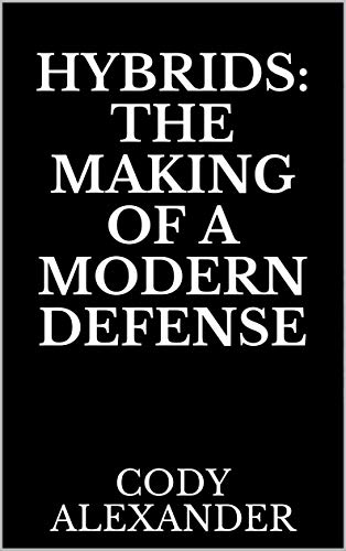 Hybrids: The Making of a Modern Defense (English Edition)