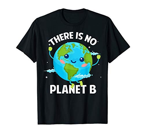 There Is No Planet B Klimaschutz Klimawandel T-Shirt