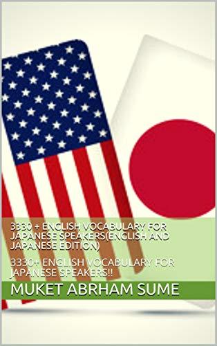 3330 +    ENGLISH VOCABULARY FOR JAPANESE SPEAKERS(ENGLISH AND JAPANESE EDITION): 3330+ ENGLISH VOCABULARY FOR JAPANESE SPEAKERS!! (English Edition)