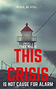 This Crisis Is Not Cause for Alarm by [Fred Willis]