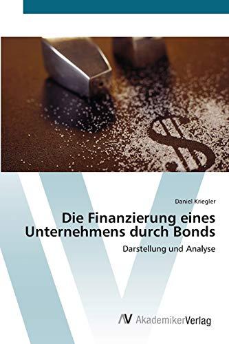 Die Finanzierung eines Unternehmens durch Bonds: Darstellung und Analyse
