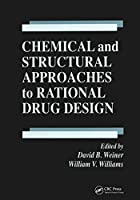 Chemical and Structural Approaches to Rational Drug Design (Taniguchi Symposia on Brain Sciences)