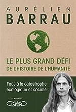Le plus grand défi de l'histoire de l'humanité d'Aurelien Barrau