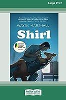 Shirl (16pt Large Print Edition)