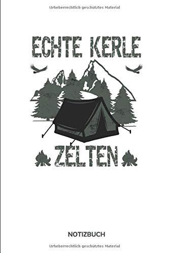 Camping - Echte Kerle Zelten - Notizbuch: Camping Design für Mann, Vater oder Opa   Eintragen von Notizen, Terminen, Aufgaben & Ideen   DINA5   ca. 120 Seiten   Geschenk für Camping Liebhaber