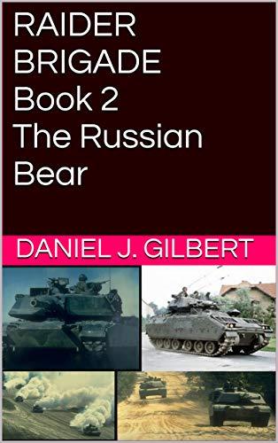 RAIDER BRIGADE Book 2 The Russian Bear (English Edition)