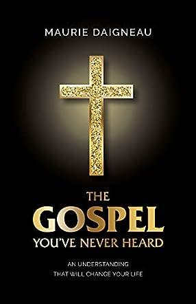 The Gospel You've Never Heard
