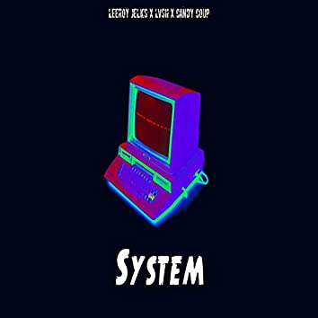 System (feat. Lvsh & Candy Coup)