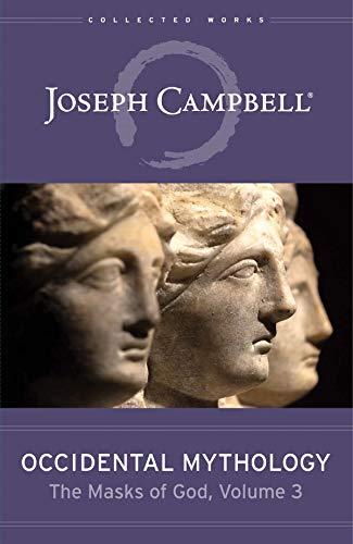 Occidental Mythology (The Masks of God, Volume 3)