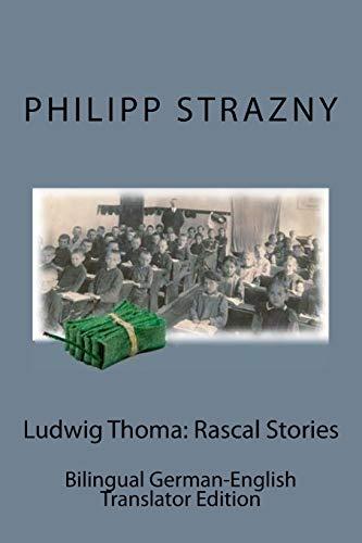Ludwig Thoma: Rascal Stories: Bilingual German-English Translator Edition