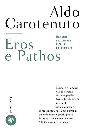 Eros e Pathos: Margini dell'amore e della sofferenza