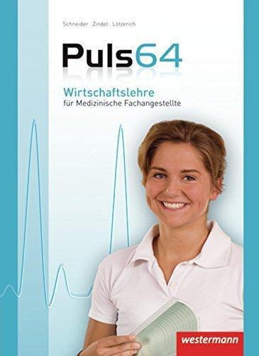 Puls 64: Wirtschaftslehre für Medizinische Fachangestellte: Schülerband, 4. Auflage, 2013 von Peter-J. Schneider (31. Mai 2006) Gebundene Ausgabe