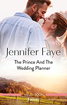 The Prince and the Wedding Planner (The Bartolini Legacy) by [Jennifer Faye]