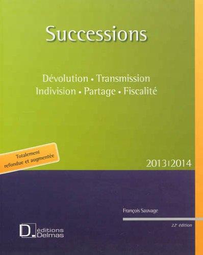 Successions 2013-2014 dévolution indivision partage fiscalité