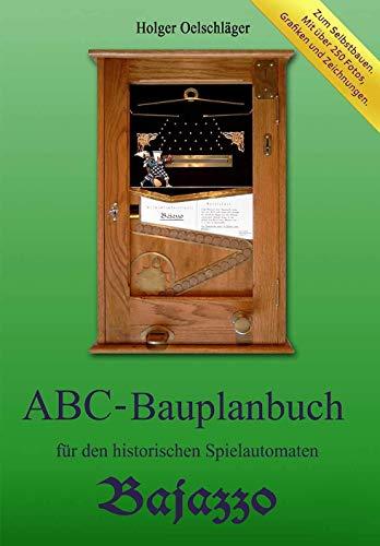 Historischer Spielautomat Bajazzo selbst gebaut Baubuch Bauanleitung Automat ABC Bauplanbuch DIY
