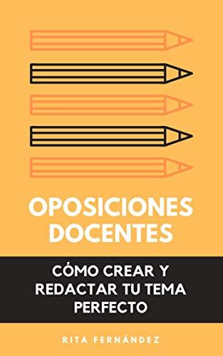 Oposiciones docentes: Cómo preparar y redactar tu tema perfecto