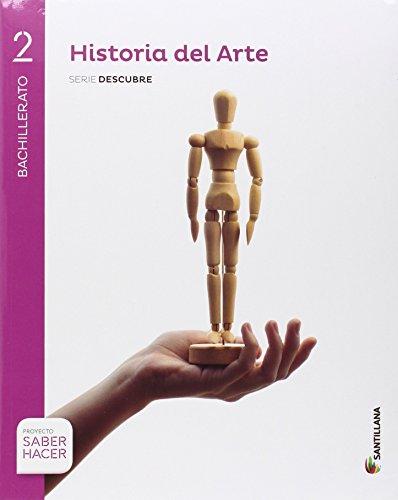 HISTORIA DEL ARTE SERIE DESCUBRE 2 BTO SABER HACER - 9788414101971