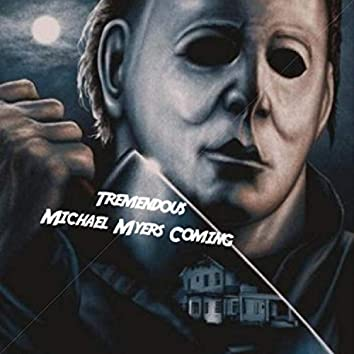 Michael Myers Coming