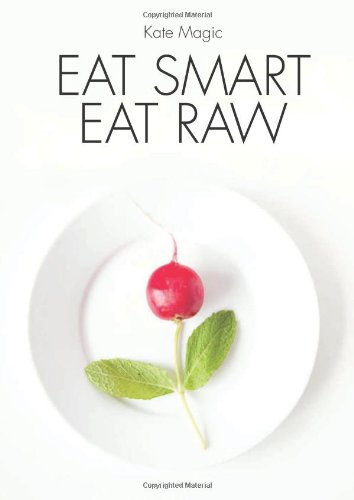 Eat Smart Eat Raw: Detox Recipes for a High Energy Diet