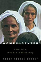 Women at the Center: Life in a Modern Matriarchy