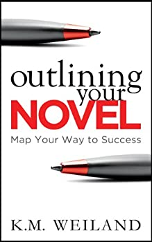 Outlining Your Novel  Map Your Way to Success  Helping Writers Become Authors Book 1
