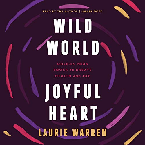 Wild World, Joyful Heart audiobook cover art