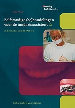 Paperback Zelfstandige (Be)Handelingenvoor de Tandartsassistent DL. 2 : In Het Kader Van de Wet Big [Dutch] Book