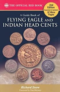 A Guide Book of Flying Eagle and Indian Head Cents( Complete Source for History Grading and Prices)[GD BK OF FLYING EAGLE & INDIAN][Paperback]