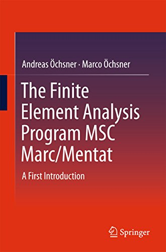 The Finite Element Analysis Program MSC Marc/Mentat: A First Introduction (English Edition)