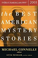 The Best American Mystery Stories 2003 (The Best American Series ®)