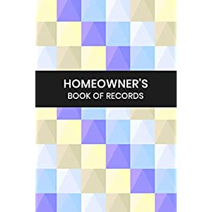 Homeowner's Book of Records: Log Book for Keeping Track of All Maintenance and Repairs of Your Home's Systems and Appliances - Record Upgrades and ... Pattern Cover (Home Maintenance Log Books)