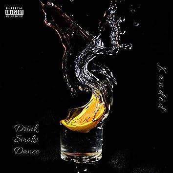 Drink, Smoke, Dance