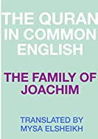 The Family of Joachim: The Quran in Common English