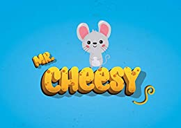 Children's Book: Mr Cheesy: The Mystery of the Missing Cheese by [Alex Harrington]