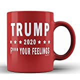 Shop4Ever Funny Trump Gifts Trump 2020 F Your Feelings MAGA Republican Conservative Gift Red Ceramic Coffee Mug Tea Cup (Red, F Ur Feels)